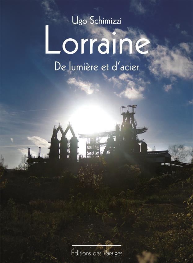 Lorraine de lumière et d'acier