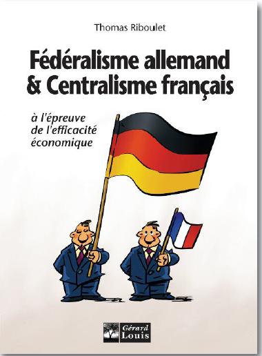 Fédéralisme allemand & Centralisme français
